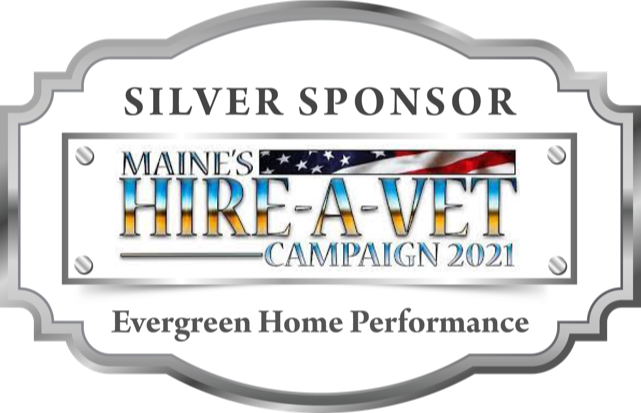 Evergreen Home Performance Is A Silver Sponsor For Maine's 2021 Hire A Vet Campaign