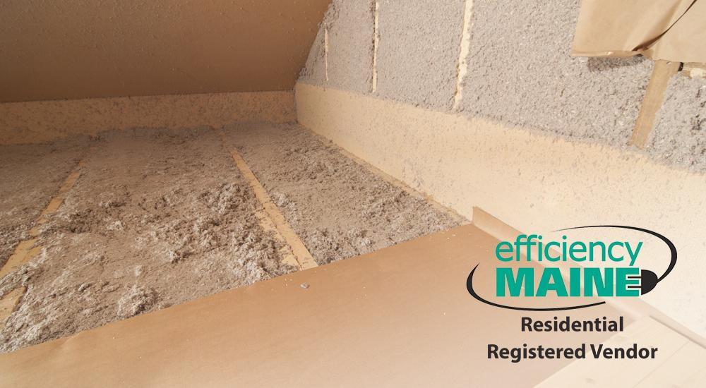 With financial incentives from Efficiency Maine, Evergreen Home performance will install top quality insulation to slow heat flow through your home.