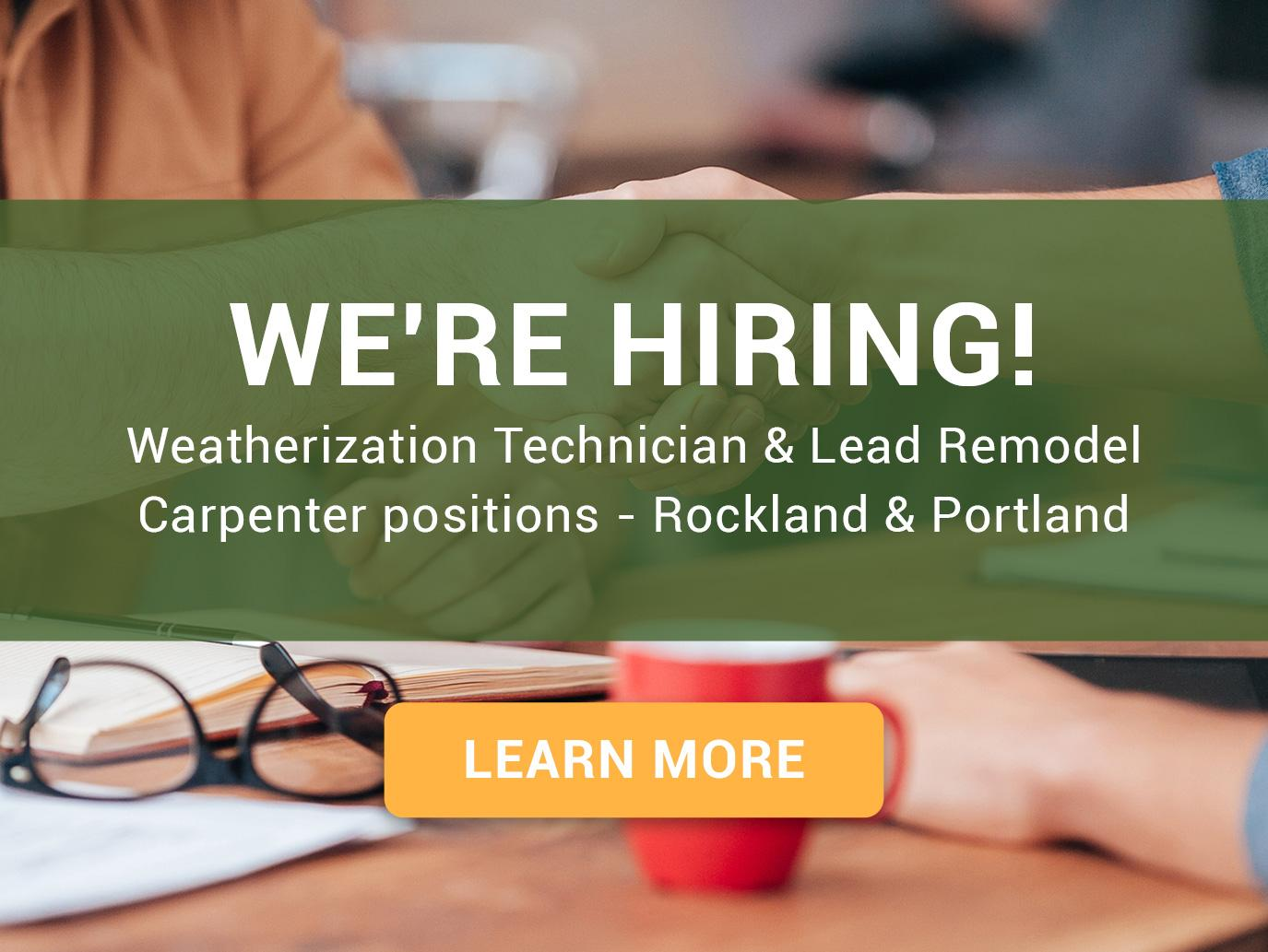 We at Evergreen Home Performance are hiring at both our Rockland and Portland locations.